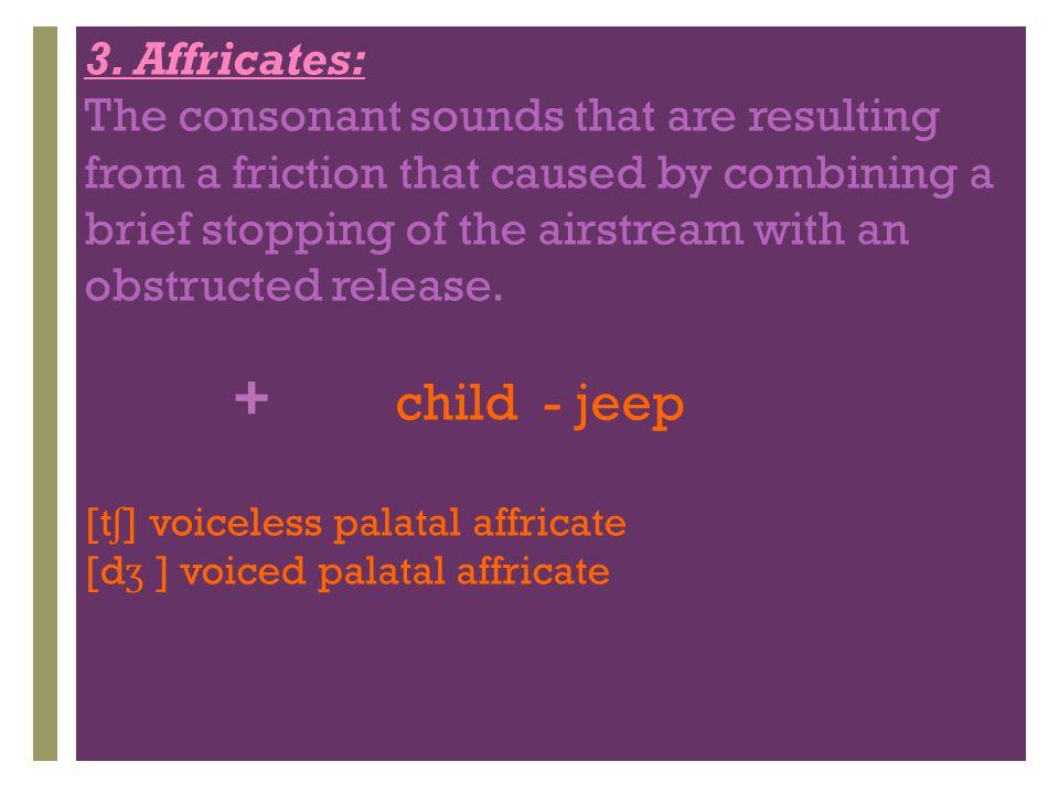 child - jeep 3. Affricates: