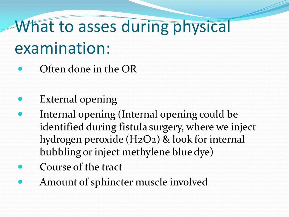 What to asses during physical examination: