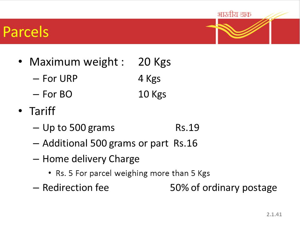 Parcels Maximum weight : 20 Kgs Tariff For URP 4 Kgs For BO 10 Kgs