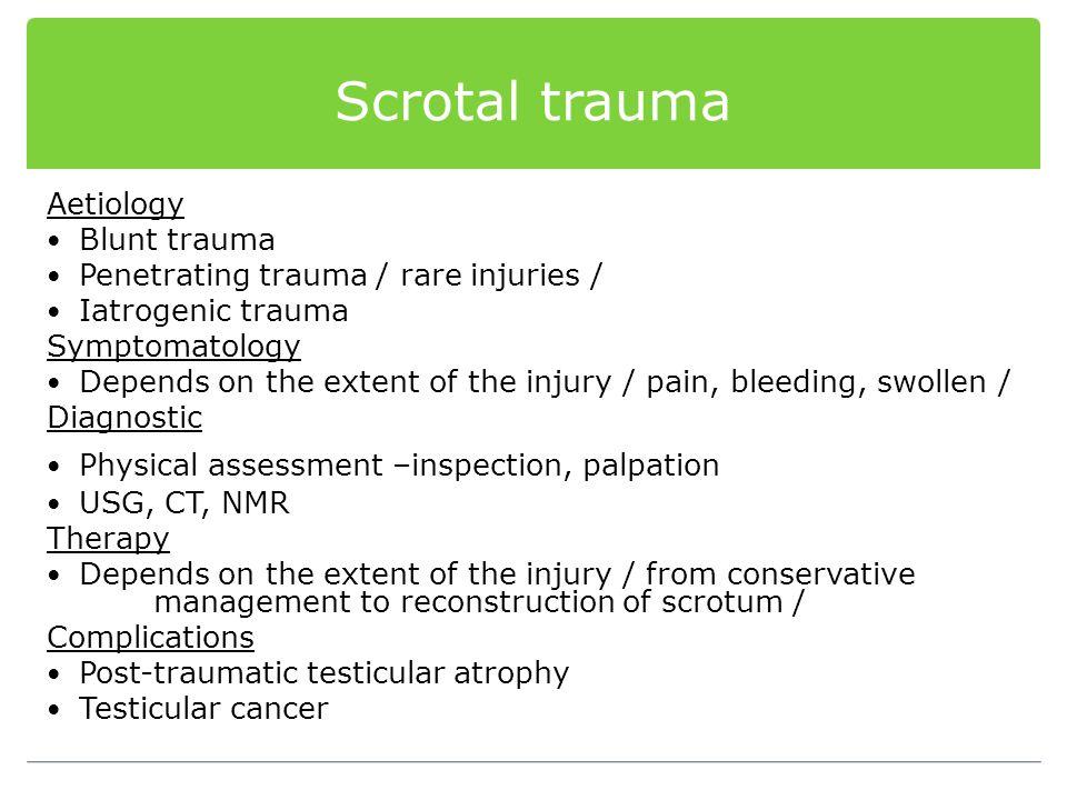 Scrotal trauma Aetiology Blunt trauma