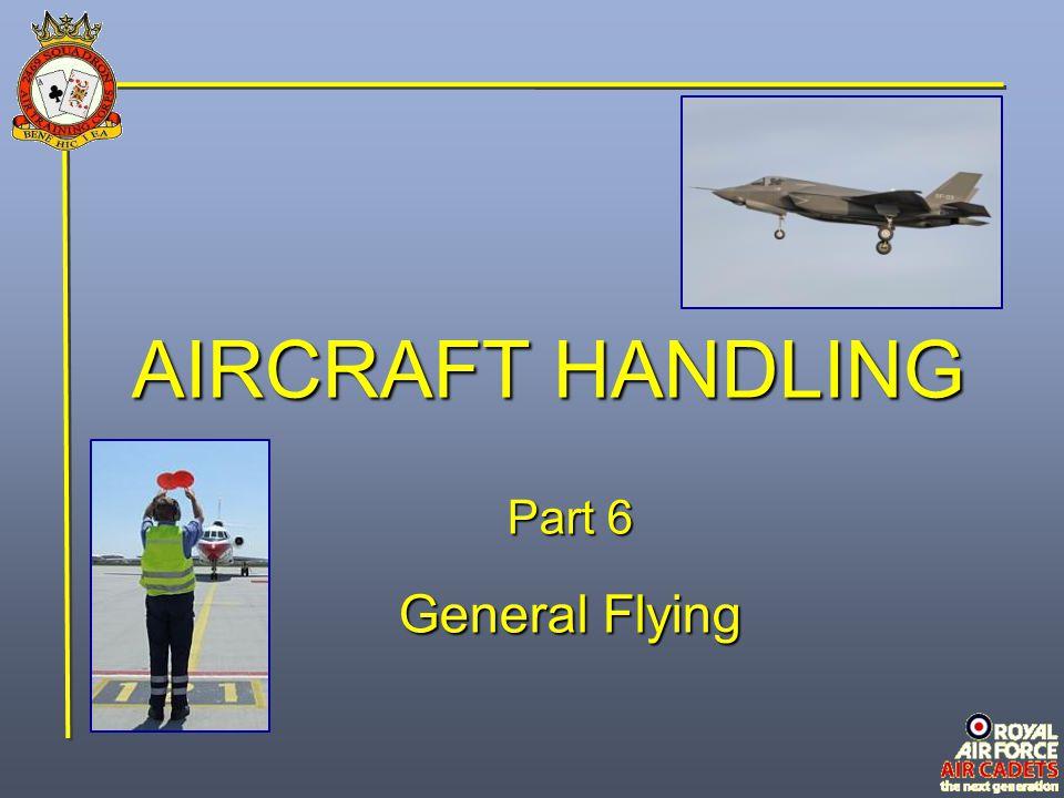 AIRCRAFT HANDLING Part 6 General Flying