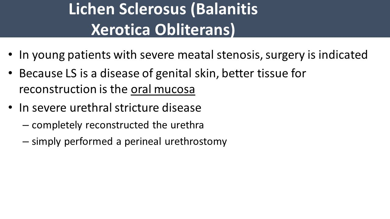 Lichen Sclerosus (Balanitis Xerotica Obliterans)