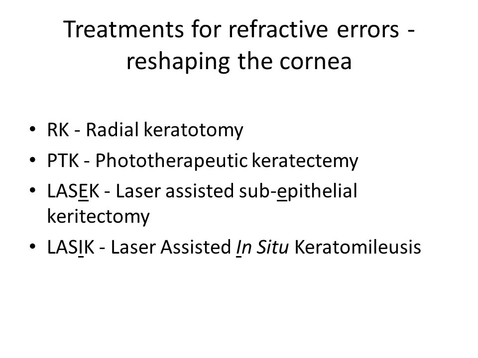 Treatments for refractive errors - reshaping the cornea