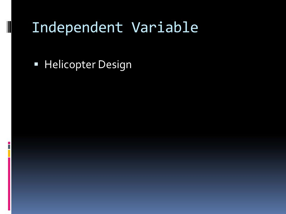 Independent Variable Helicopter Design