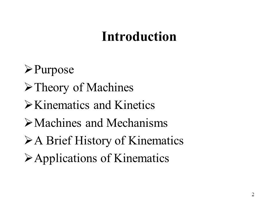 Introduction Purpose Theory of Machines Kinematics and Kinetics