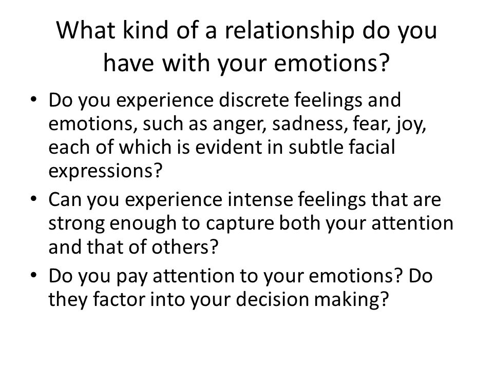 What kind of a relationship do you have with your emotions