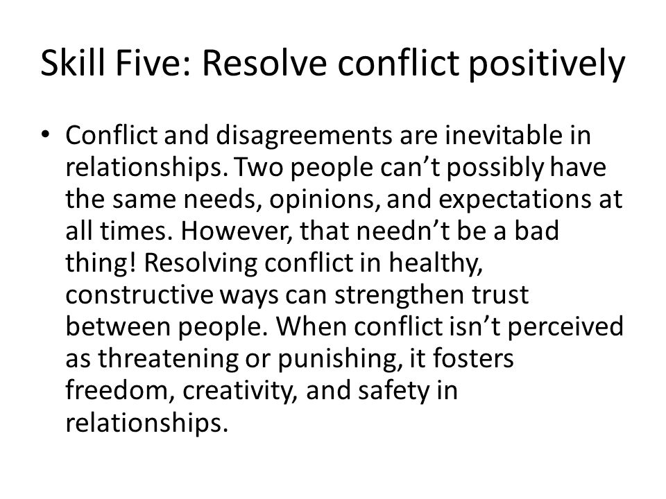 Skill Five: Resolve conflict positively