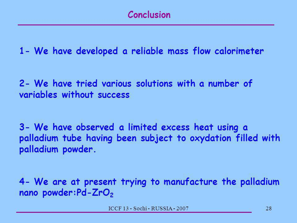 1- We have developed a reliable mass flow calorimeter