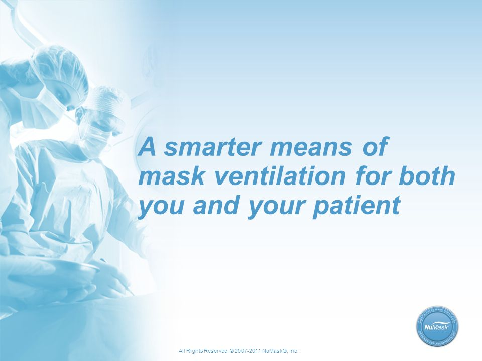 A smarter means of mask ventilation for both you and your patient