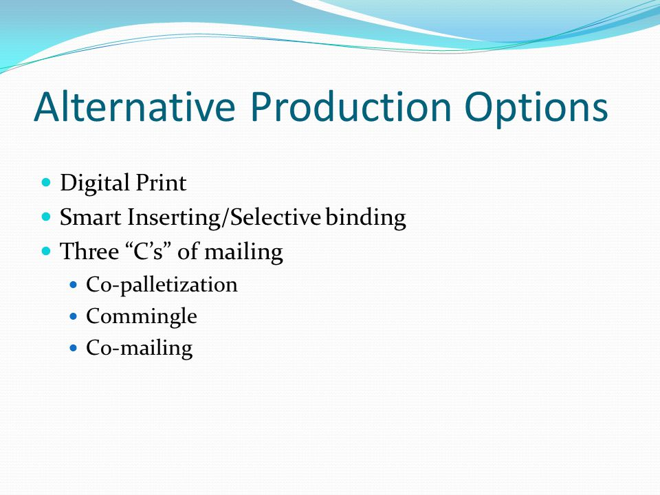 Alternative Production Options