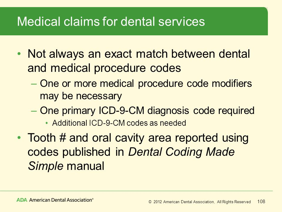 Medical claims for dental services