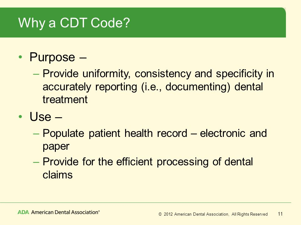 Why a CDT Code Purpose – Use –