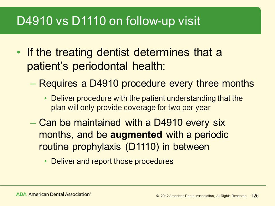 D4910 vs D1110 on follow-up visit