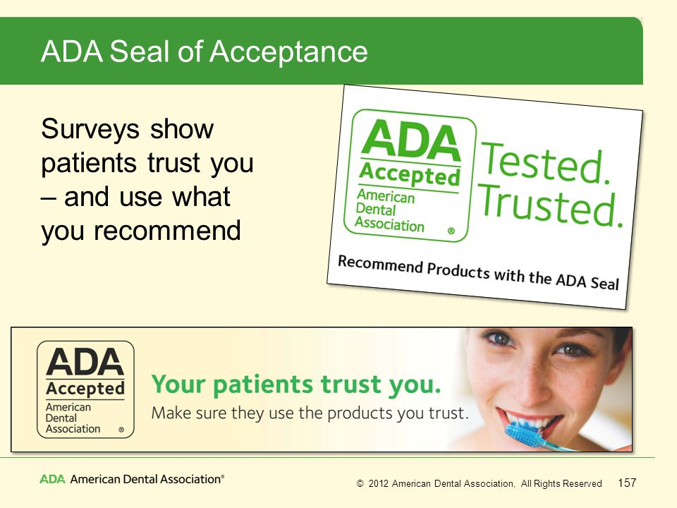 ADA Seal of Acceptance Surveys show patients trust you – and use what you recommend