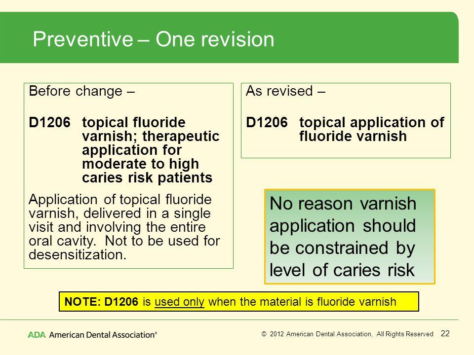 Preventive – One revision
