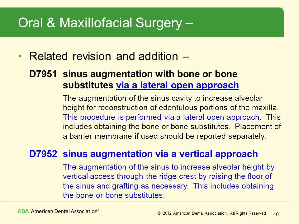 Oral & Maxillofacial Surgery –