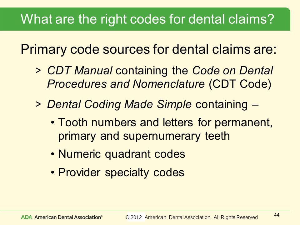 What are the right codes for dental claims