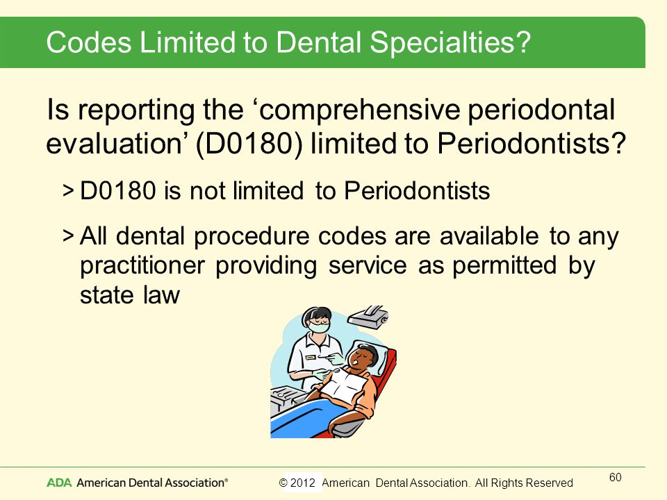 Codes Limited to Dental Specialties