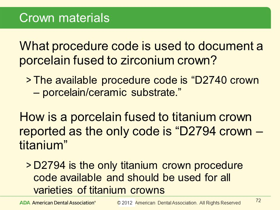 Crown materials What procedure code is used to document a porcelain fused to zirconium crown
