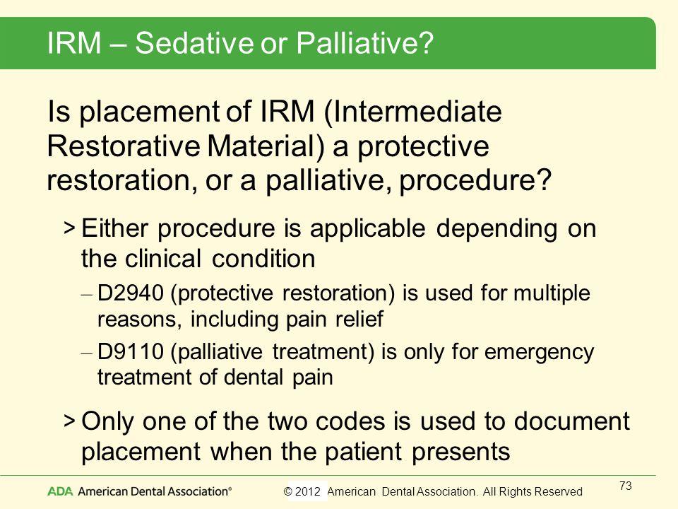 IRM – Sedative or Palliative
