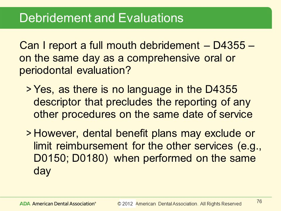 Debridement and Evaluations