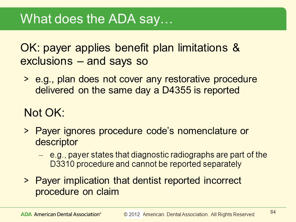 What does the ADA say… OK: payer applies benefit plan limitations & exclusions – and says so.