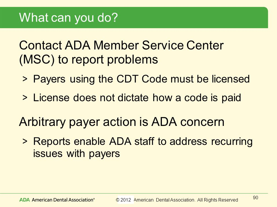 Contact ADA Member Service Center (MSC) to report problems