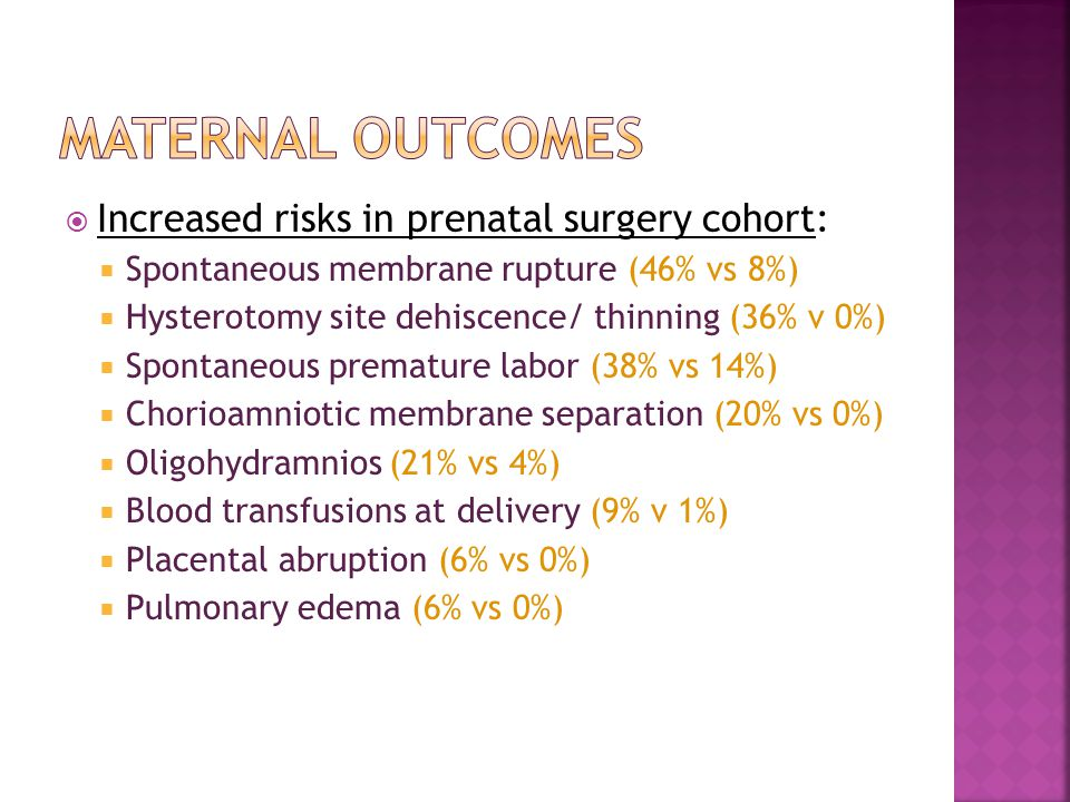 Maternal outcomes Increased risks in prenatal surgery cohort:
