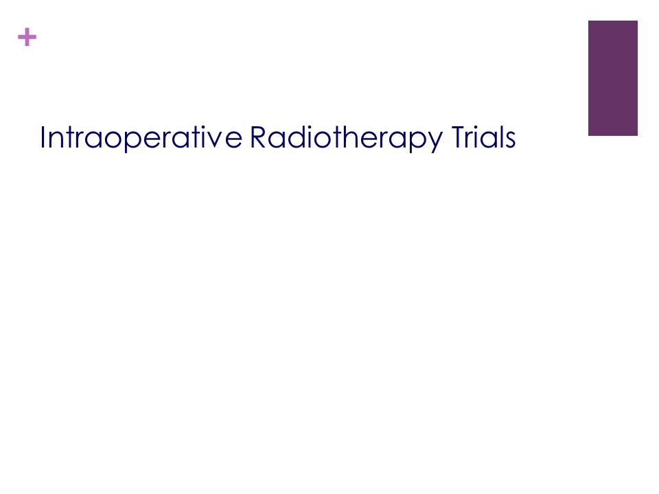 Intraoperative Radiotherapy Trials