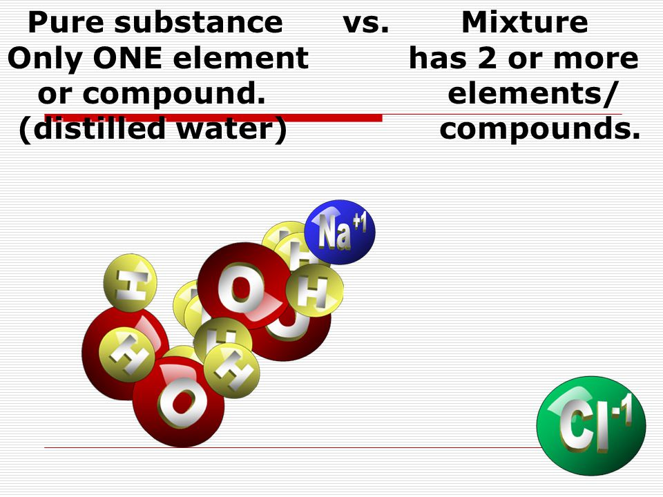 Pure substance vs. Mixture