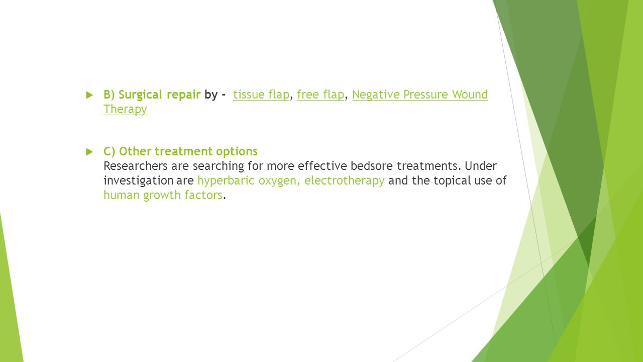 B) Surgical repair by - tissue flap, free flap, Negative Pressure Wound Therapy