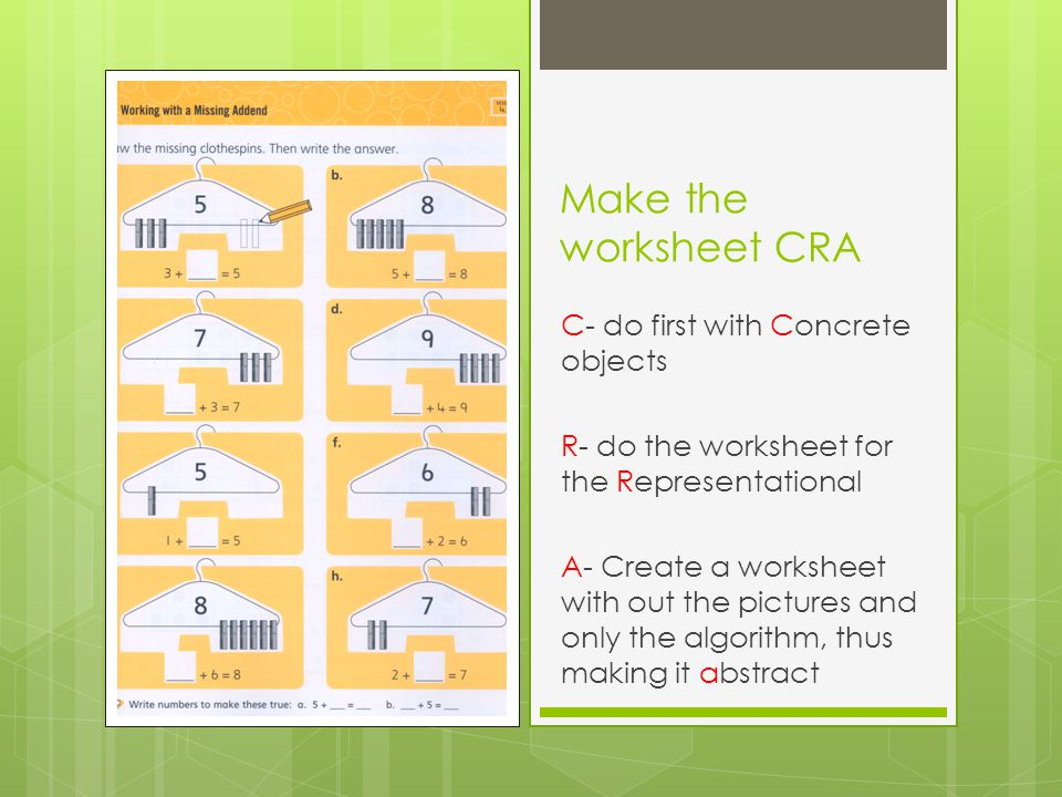 Make the worksheet CRA C- do first with Concrete objects