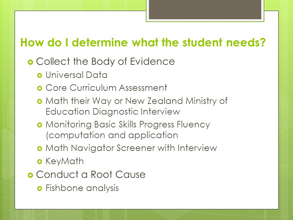 How do I determine what the student needs