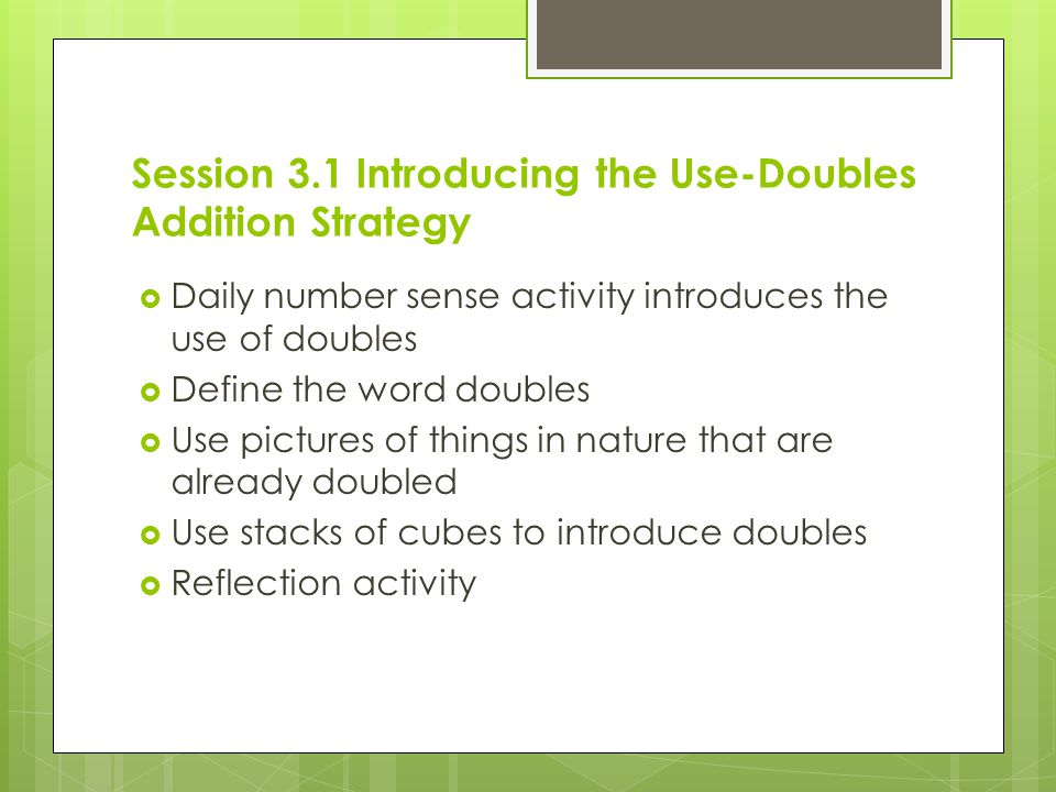 Session 3.1 Introducing the Use-Doubles Addition Strategy