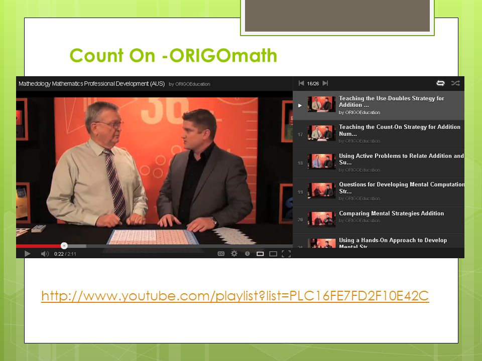 Count On -ORIGOmath Follow the link to Mathedology on you tube for ORIGOmath. Scroll down to the Count On video.
