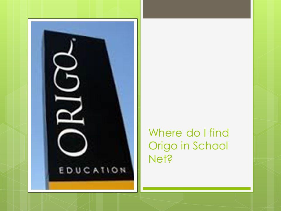 Where do I find Origo in School Net