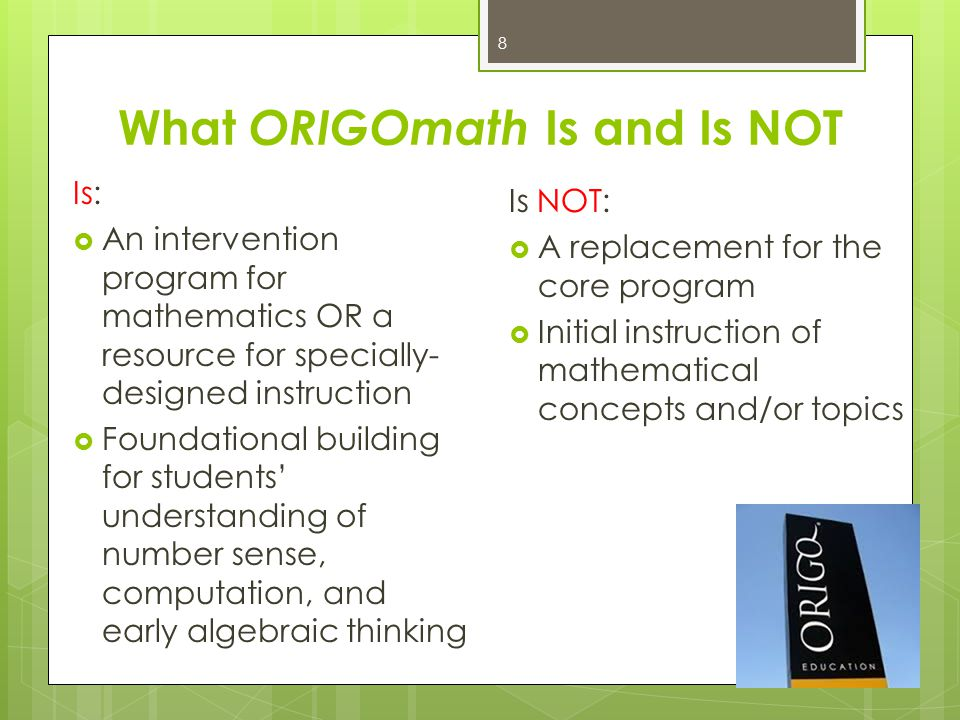 What ORIGOmath Is and Is NOT