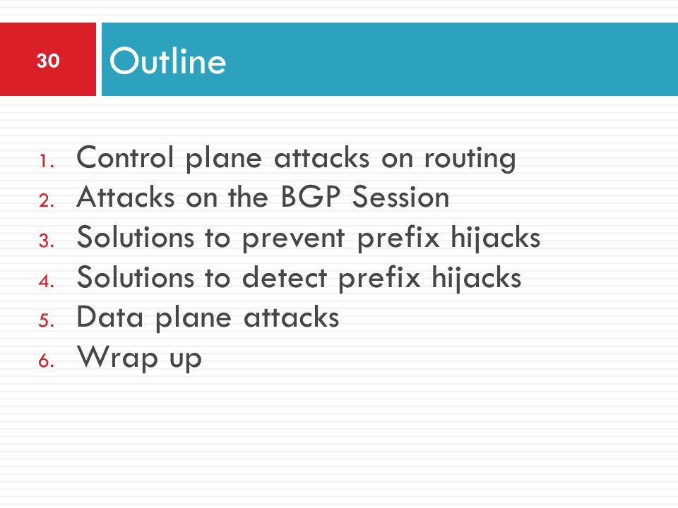 Outline Control plane attacks on routing Attacks on the BGP Session