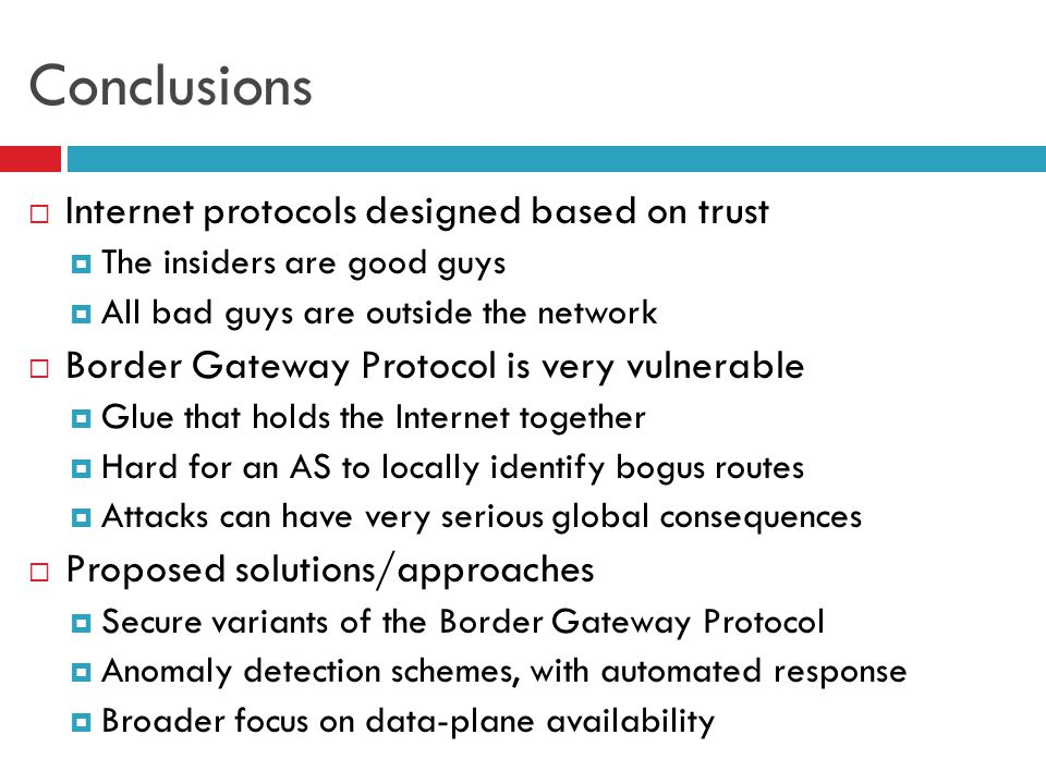 Conclusions Internet protocols designed based on trust