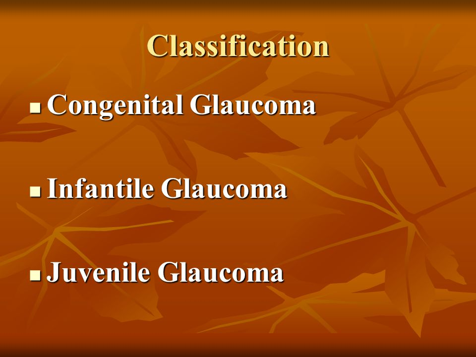Classification Congenital Glaucoma Infantile Glaucoma