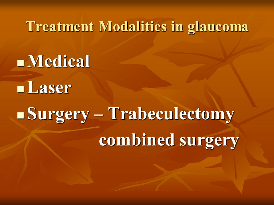 Treatment Modalities in glaucoma