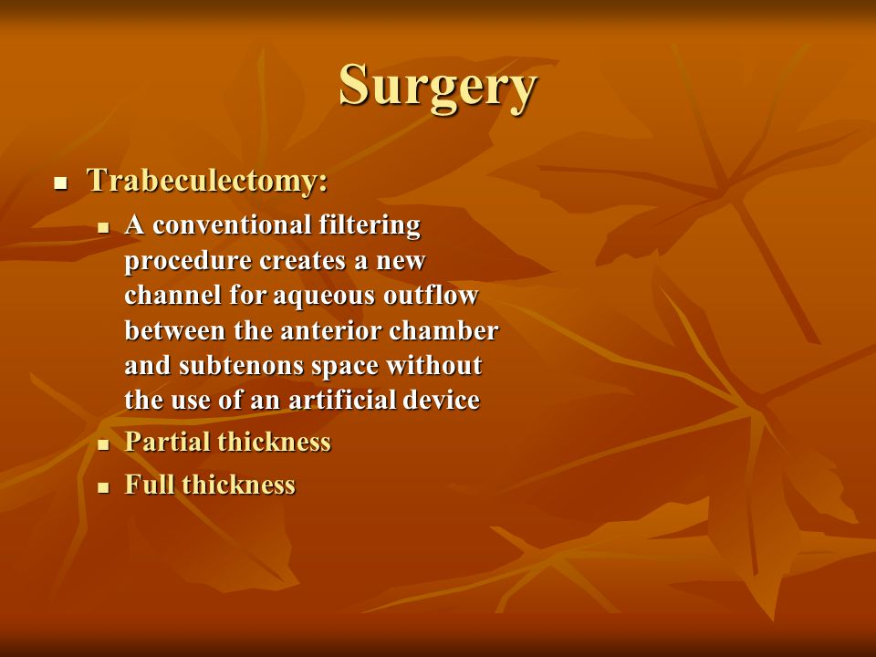 Surgery Trabeculectomy: