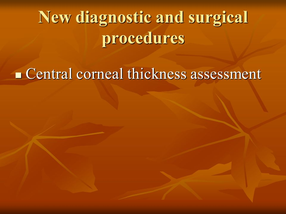 New diagnostic and surgical procedures