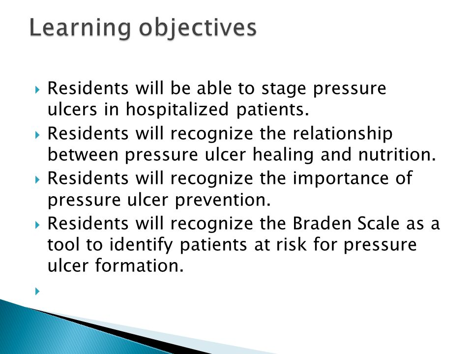 Learning objectives Residents will be able to stage pressure ulcers in hospitalized patients.