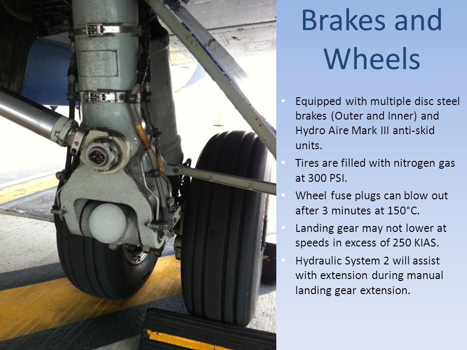 Brakes and Wheels Equipped with multiple disc steel brakes (Outer and Inner) and Hydro Aire Mark III anti-skid units.