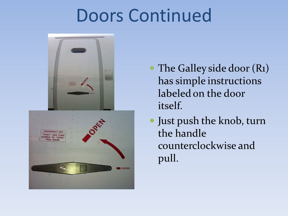 Doors Continued The Galley side door (R1) has simple instructions labeled on the door itself.