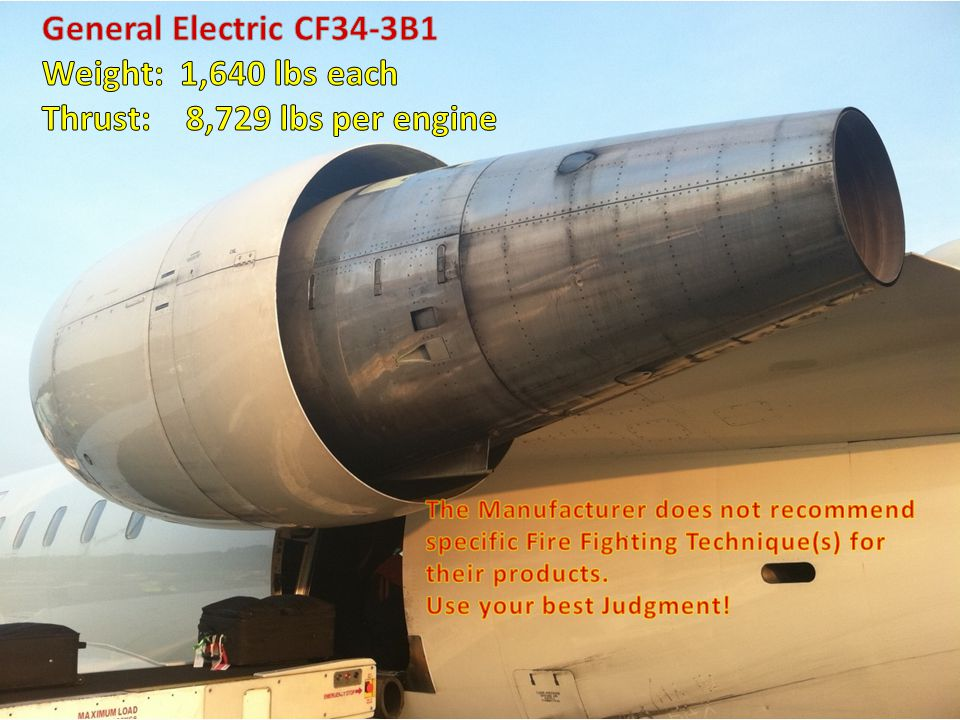 General Electric CF34-3B1 Weight: 1,640 lbs each