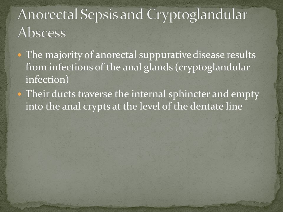 Anorectal Sepsis and Cryptoglandular Abscess