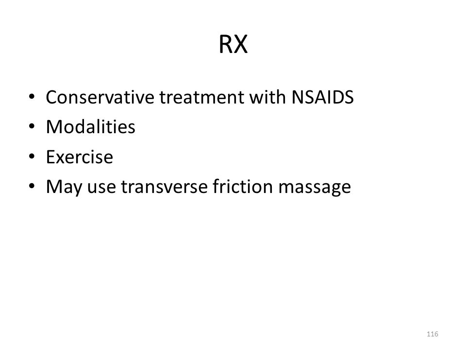 RX Conservative treatment with NSAIDS Modalities Exercise