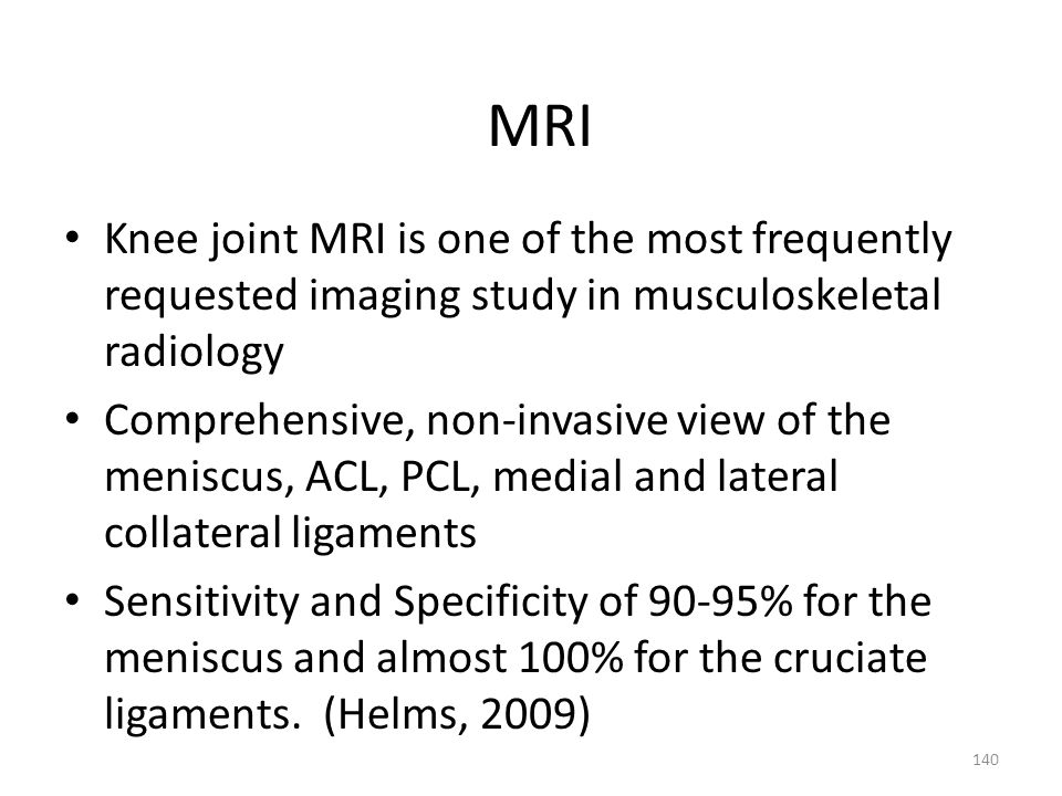 MRI Knee joint MRI is one of the most frequently requested imaging study in musculoskeletal radiology.